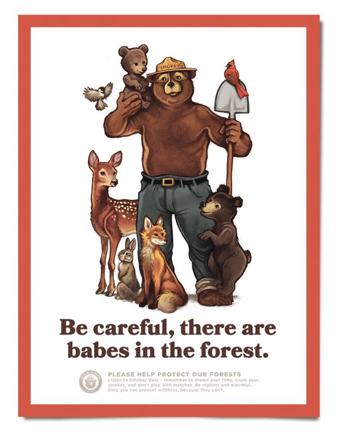 "Smokey the Bear ""Be Careful, There are Babes in the Forest"" Poster"