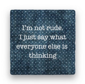 I'm Not Rude, I Just Say What Everyone Else Is Thinking Greeting Card