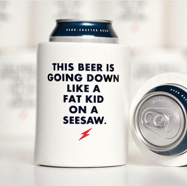 This Kid is Going Down Like Fat Kid on a Seesaw Koozie