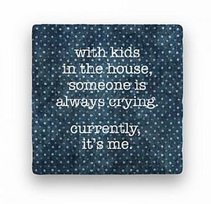 With Kids In The House Someone Is Always Crying...Greeting Card