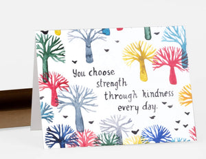 You Choose Strength Through Kindness Greeting Card