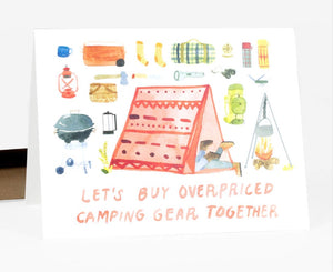 Let's Buy Overpriced Camping Gear Greeting Card