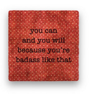You Can and You Will Because You're a Badass Like That Greeting Card