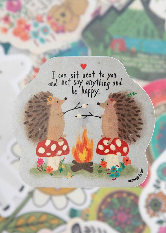 I Can Sit Next to You and Not Say Anything and Be Happy Sticker