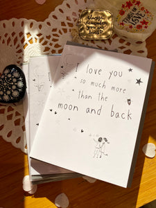 I Love You So Much More ... Greeting Card
