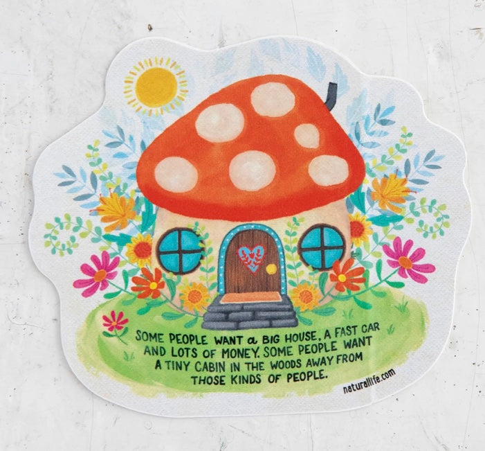 Some People Want a Big House...Sticker Natural Life