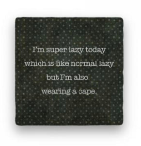 I'm Super Lazy Today...Greeting Card