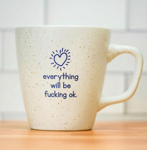 Everything Will Be F*cking OK Ceramic Mug Out of Stock