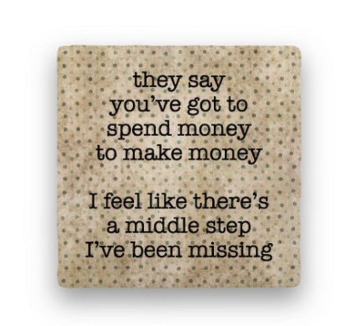 They Say You Have To Spend Money...Greeting Card