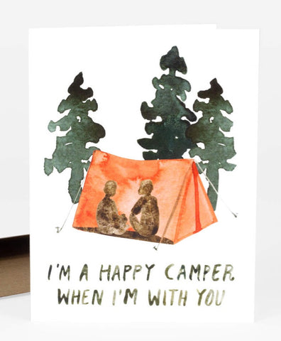 I'm a Happy Camper When I'm With You Greeting Card