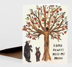 I Will Always Need My Mama Greeting Card