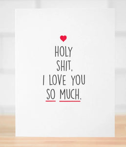 Holy Shit I Love You Greeting Card