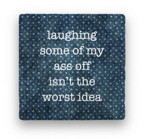 Laughing Some of. My Ass Off Isn't the Worst Idea Greeting Card
