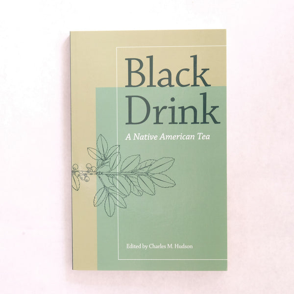 Black Drink Book- Yaupon Tea + Wellness Co.