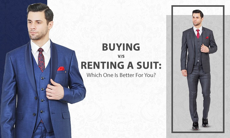 Buying V/S Renting A Suit: Which One Is Better For You