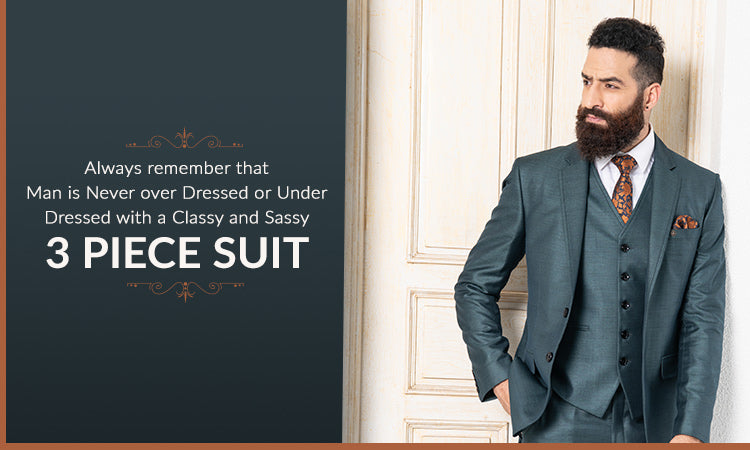 Always remember that Man is never over Dressed or Under Dressed with a Classy and Sassy Three piece suit