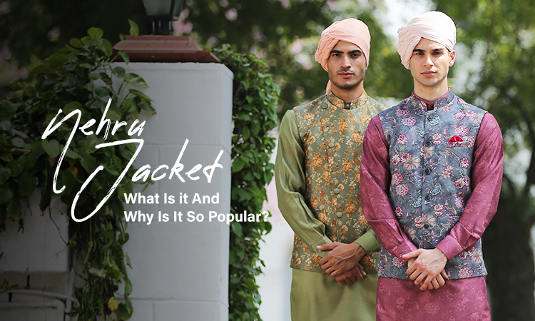 Nehru Jacket: What Is it And Why Is It So Popular?