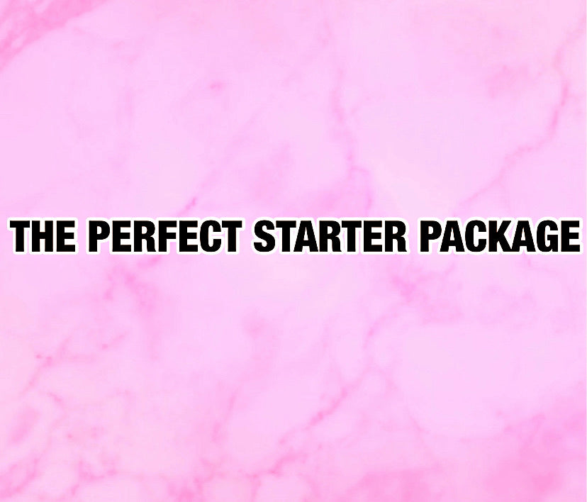 THE PERFECT STARTER PACKAGE