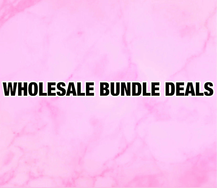 WHOLESALE BUNDLE DEALS