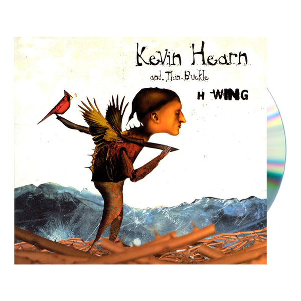 KEVIN HEARN AND THINBUCKLE - H-WING CD