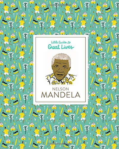 Little Guides to Great Lives: Nelson Mandela