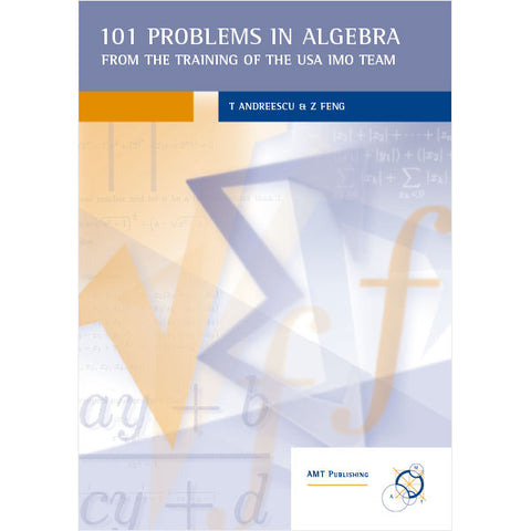 101 Problems in Algebra from training of the USA IMO Team
