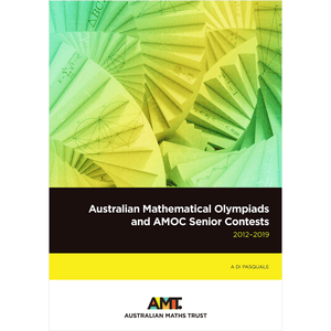 Australian Mathematical Olympiads and AMOC Senior Contests 2012-2019