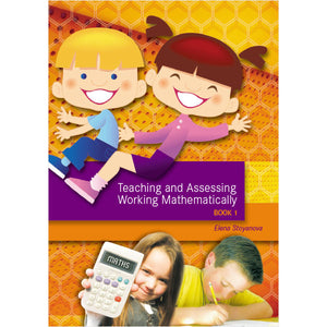 Teaching and Assessing Working Mathematically: Book 1