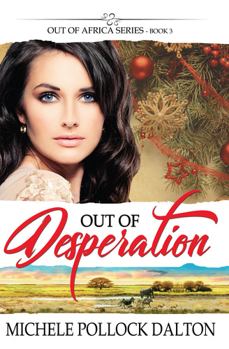 Out of Desperation (Out of Africa - Book 3)