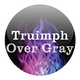 Triumph Over Gray