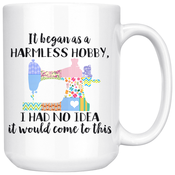 Quilting Coffee Mug | Funny Quilter Gift | Harmless Hobby