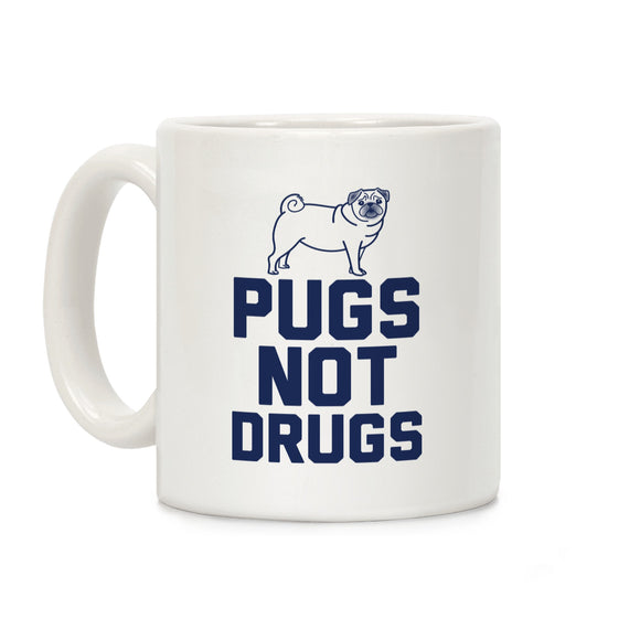 Pugs Not Drugs Ceramic Coffee Mug by LookHUMAN
