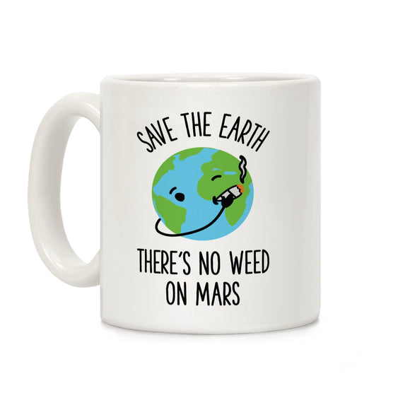 No Weed On Mars Ceramic Coffee Mug by LookHUMAN