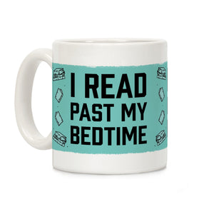 I Read Past My Bedtime Ceramic Coffee Mug by LookHUMAN