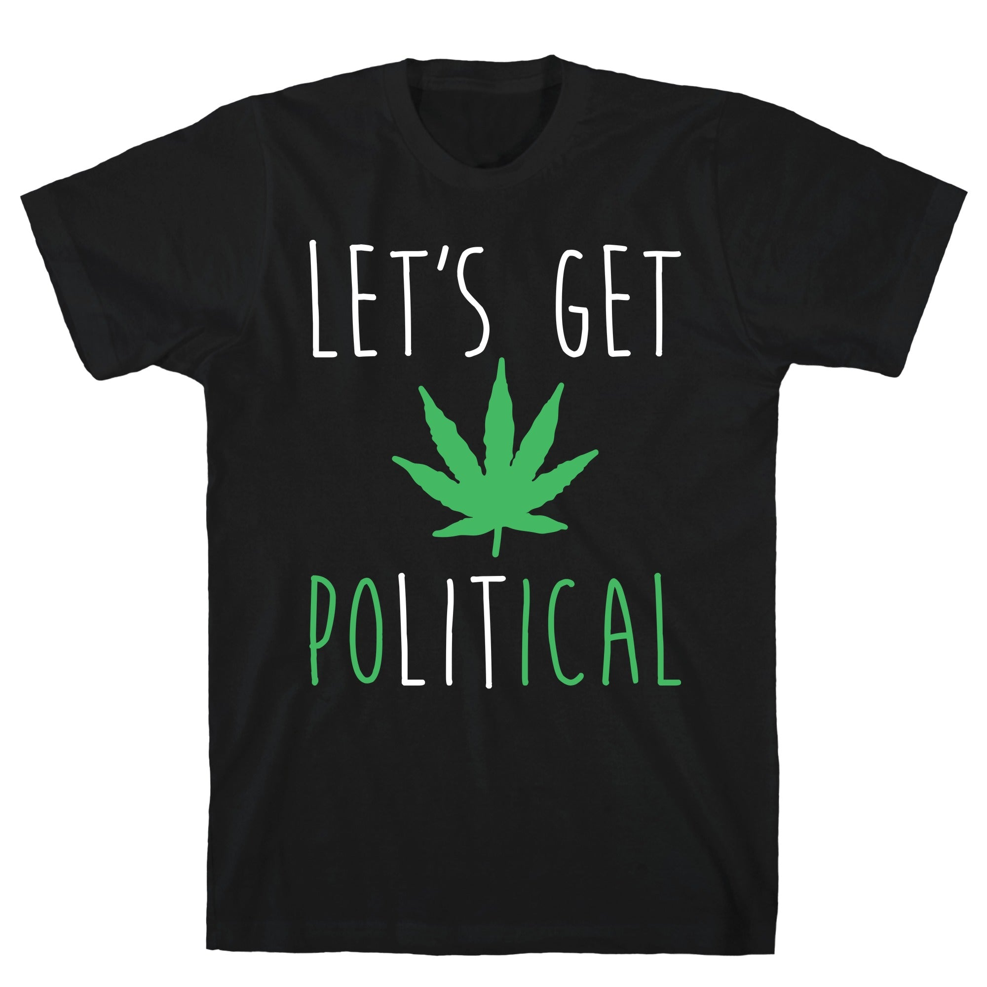 Let's Get PoLITical Weed Black Unisex Cotton Tee by LookHUMAN