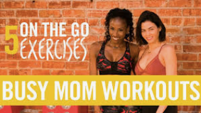 5 Quick Workouts For On-The-Go Moms!