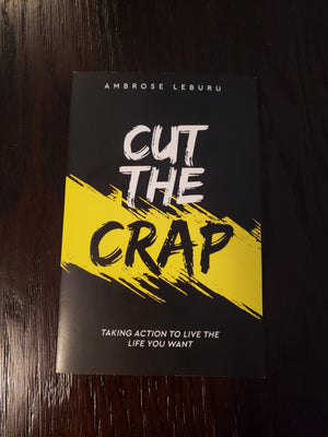 Cut The Crap by Ambrose Leburu
