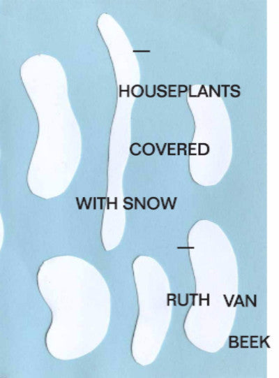 Houseplants Covered with Snow<br>Ruth van Beek