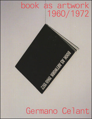 Book as Artwork 1960/72 <br> by Germano Selant <br> SOLD OUT