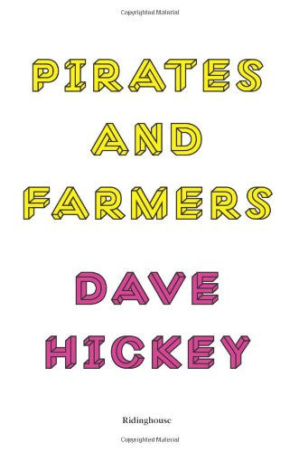 Dave Hickey: Pirates and Farmers: Essays on Taste<br>SOLD OUT