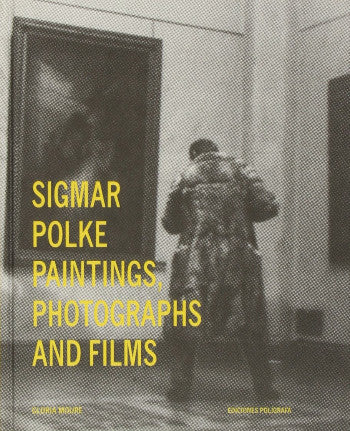 Paintings,Photographs And Films<br>Sigmar Polke