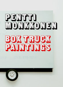 Box Truck Paintings<br>Pentti Monkkonen
