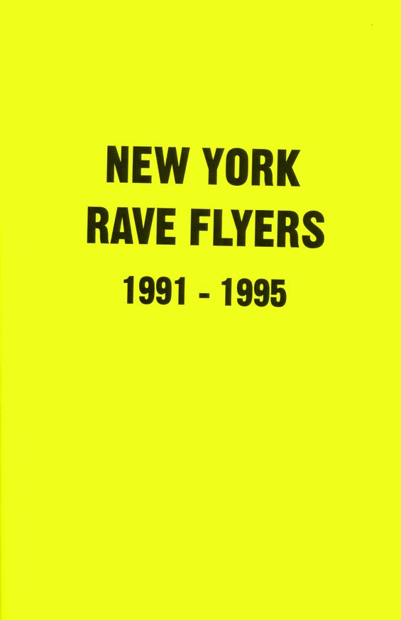 New York Rave Flyers 1991-1995<br>Sold Out