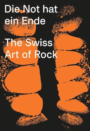 Die Not had ein Ende - The Swiss Art of Rock <br> edited by Lurker Grand