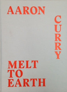 Melt to Earth <br> Aaron Curry </br>