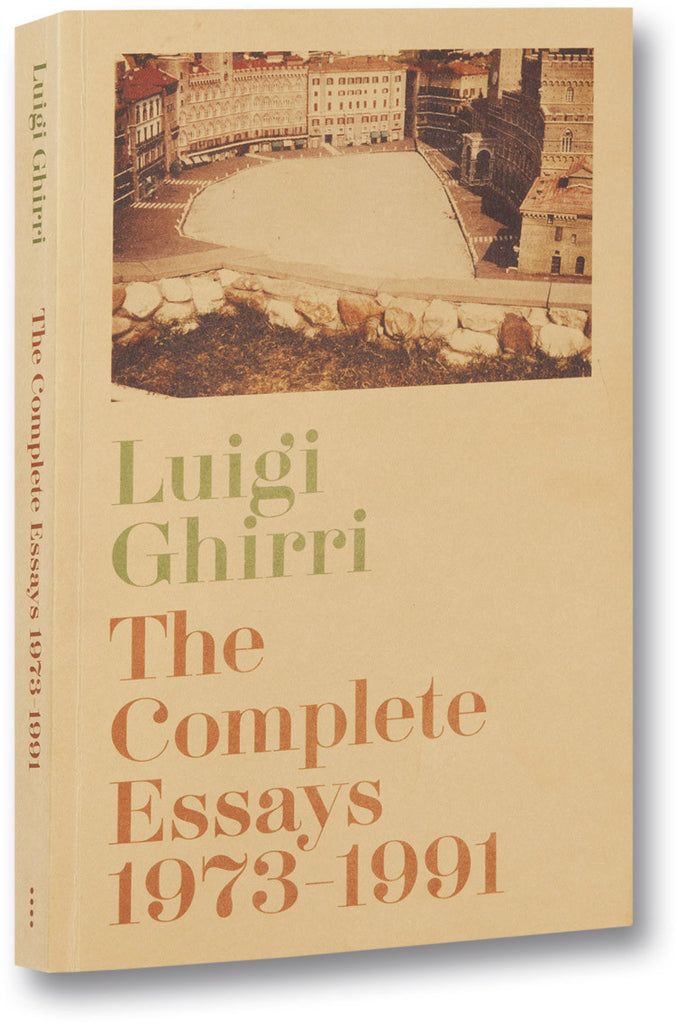 The Complete Essays<br> Luigi Ghirri