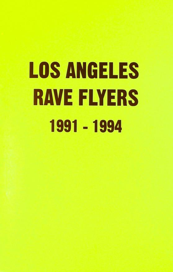 Los Angeles Rave Flyers 1991-1994<br>Sold Out
