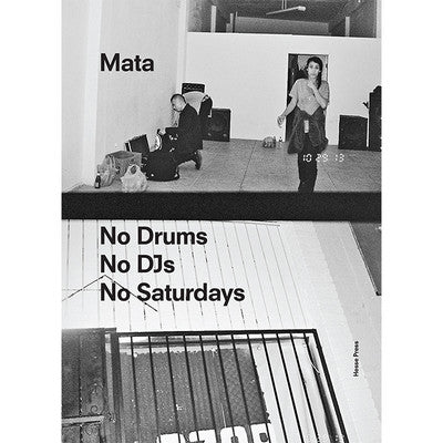 No Drums No DJs No Saturdays<br>Mata