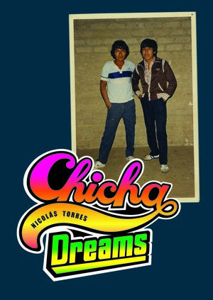 Chicha Dreams<br>Nicolas Torres<br>SOLD OUT