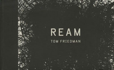 Ream <br> by Tom Friedman <br> SOLD OUT